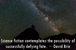 DAVID BRIN: Science fiction contemplates the possibility of successfully defying fate.